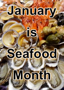 January is Seafood Month!