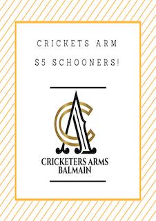 $5 Cricketers Arm Schooners!