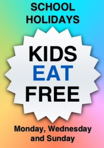 SCHOOL HOLIDAYS ARE HERE! KIDS EAT FREE
